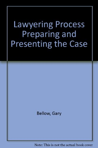 9780882770406: Lawyering Process Preparing and Presenting the Case (University casebook series)