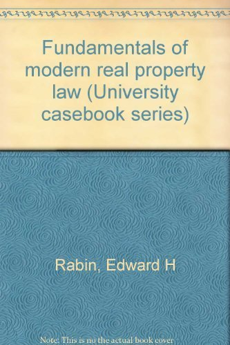 Fundamentals of modern real property law (University casebook series) (0882770462) by Rabin, Edward H