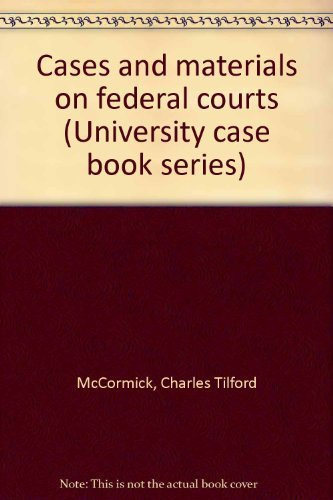 9780882770642: Cases and materials on federal courts (University case book series)