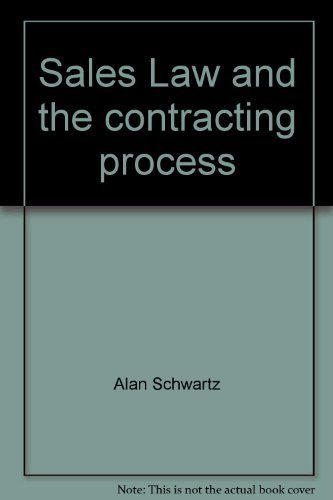 Sales Law and the contracting process (University casebook series) (0882770772) by Schwartz, Alan
