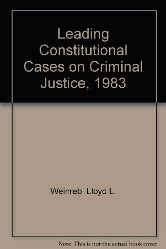 9780882771601: Leading Constitutional Cases on Criminal Justice, 1983