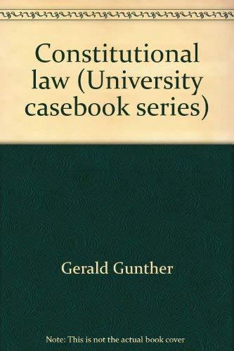 9780882772332: Constitutional law (University casebook series)