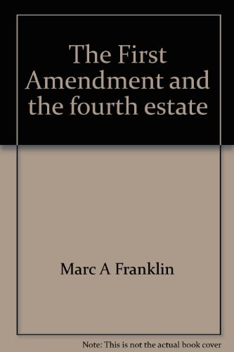 9780882772400: The First Amendment and the fourth estate: The law of mass media