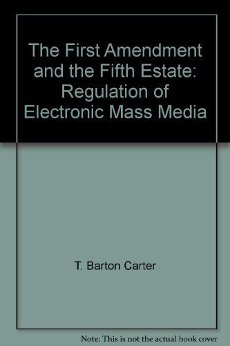 9780882772776: The First Amendment and the Fifth Estate: Regulation of Electronic Mass Media