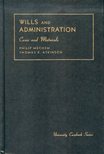 Wills and Administration: Philip Mechem, Thomas Atkinson