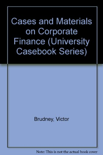 9780882775432: Cases and Materials on Corporate Finance (University Casebook Series)