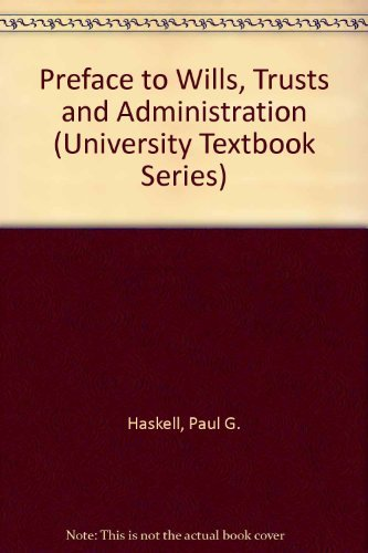9780882775616: Preface to Wills, Trusts and Administration (University Textbook Series)