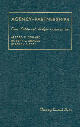 9780882775982: Conard, Knauss and Siegel's Agency, Associations, Employment and Partnerships, Cases, Statutes and Analysis, 4th (University Casebook Series)