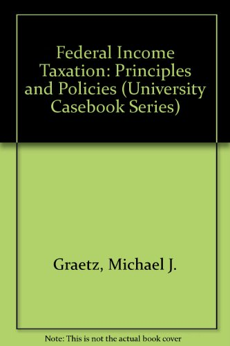 9780882776255: Federal Income Taxation: Principles and Policies (University Casebook Series)