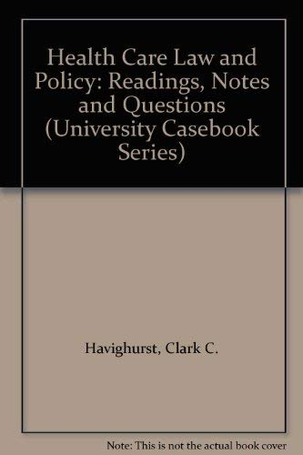 9780882776385: Health Care Law and Policy: Readings, Notes and Questions (University Casebook Series)