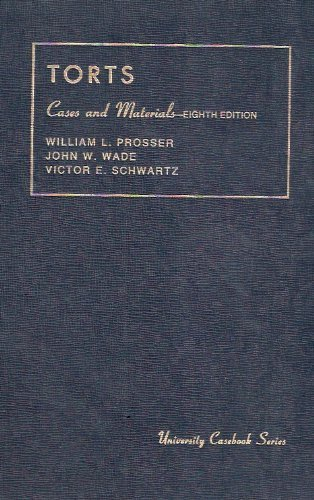 Cases and Materials on Torts (University Casebook Series): Prosser, William L., Wade, John W., ...