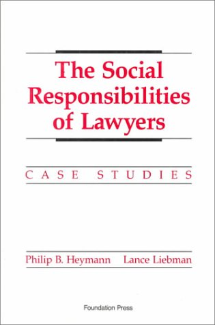 9780882776453: The Social Responsibilities of Lawyers: Case Studies (Coursebook)