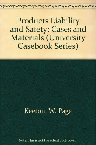 9780882776484: Products Liability and Safety: Cases and Materials (University Casebook Series)