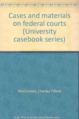 9780882776576: Cases and materials on federal courts (University casebook series)