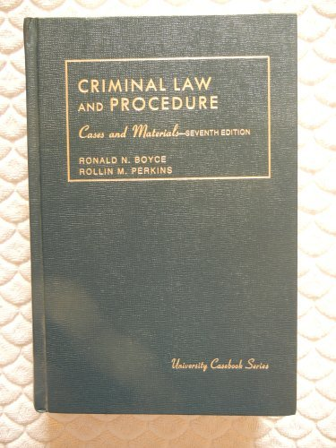 Criminal Law and Procedure Cases and Materials (University Case Book Series): Boyce, Ronald N.; ...