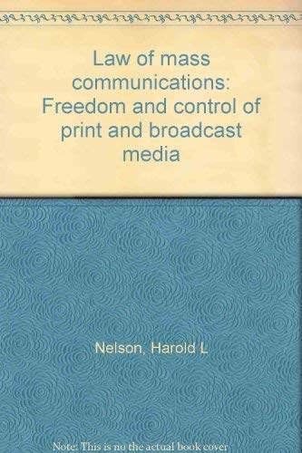 Mass Communication : Freedom and Control of: Harold L. Nelson;