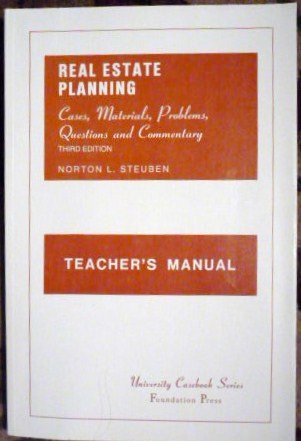 Real Estate Planning:case, Material, Problems, Qestions and: Norton L. Steuben