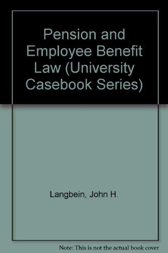9780882777801: Pension and Employee Benefit Law (University Casebook Series)