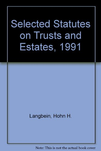 9780882778181: Selected Statutes on Trusts and Estates, 1991