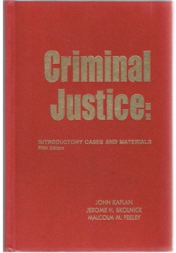 9780882778730: Criminal Justice: Introductory Cases and Materials (University Casebook Series)