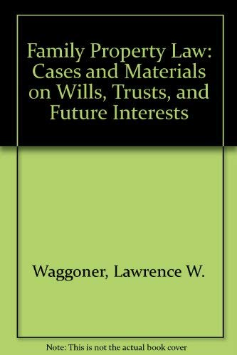Family Property Law: Cases and Materials on: Waggoner, Lawrence W.,