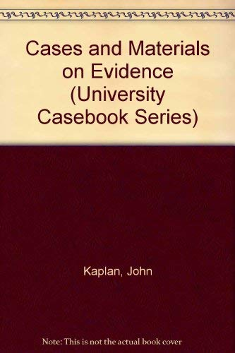Cases and Materials on Evidence (University Casebook: Waltz, Jon R.,