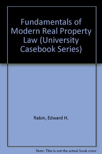 Fundamentals of Modern Real Property Law (University Casebook Series) (0882779621) by Rabin, Edward H.; Kwall, Roberta Rosenthal