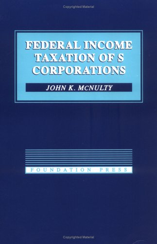 Federal Income Taxation of s Corporations (Concepts: John K. McNulty