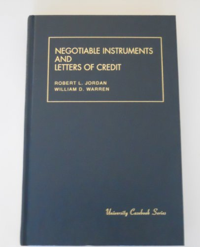 Negotiable Instruments and Letters of Credit (University Casebook Series): Jordan, Robert L., ...