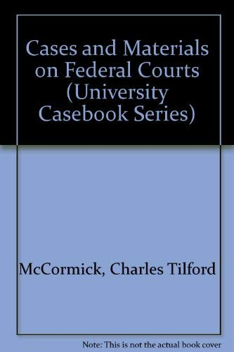 9780882779911: Cases and Materials on Federal Courts (University Casebook Series)