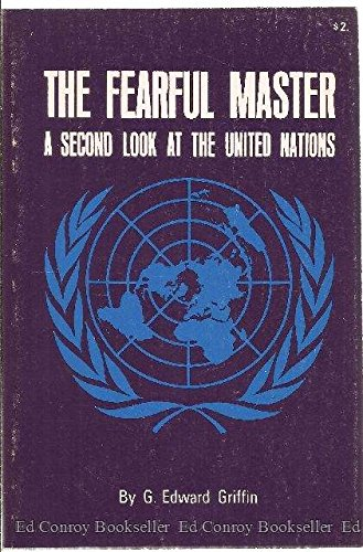 9780882791029: Fearful Master: A Second Look at the United Nations