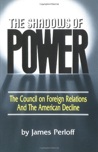 9780882791340: The Shadows of Power: The Council on Foreign Relations and the American Decline