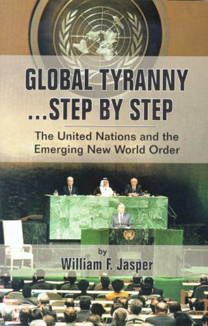9780882791357: Global Tyranny...Step by Step: The United Nations and the Emerging New World Order