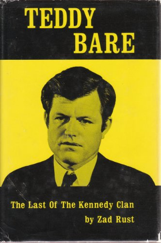Teddy Bare : The Last of the Kennedy Clan: Rust, Zad