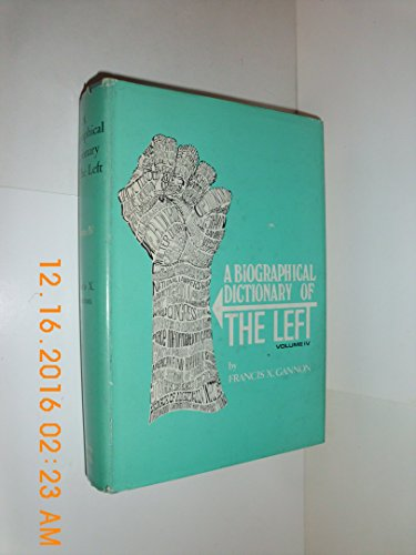 9780882792262: Biographical Dictionary of the Left, Volume 4