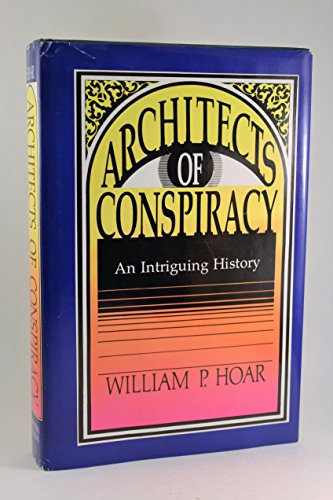 Architects of Conspiracy: An Intriguing History