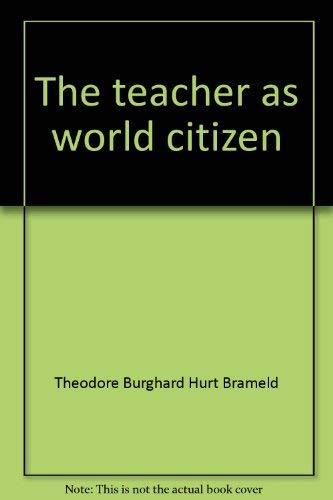 9780882800424: The teacher as world citizen: A scenario of the 21st century ([ETC education futures ;5])