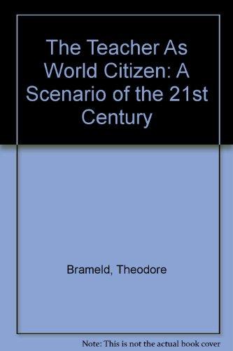 9780882800431: The Teacher As World Citizen: A Scenario of the 21st Century