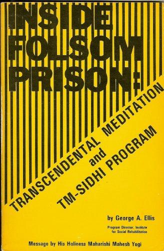 Inside Folsom Prison: Transcendental Meditation and TM-Sidhi Program: Ellis, George A