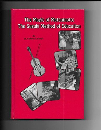 9780882801261: The Magic of Matsumoto: The Suzuki Method of Education