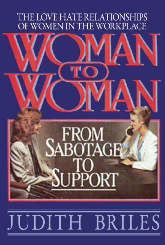 Woman to Woman: From Sabotage to Support (9780882820583) by Judith Briles
