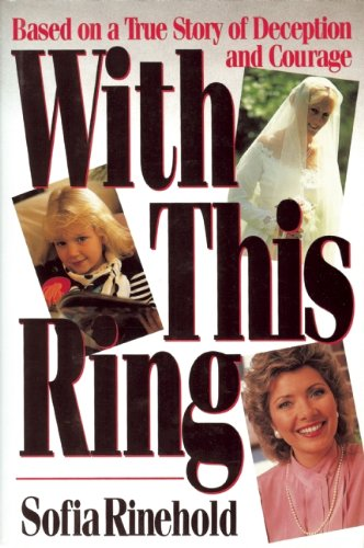 9780882820897: With This Ring: Based on a True Story of Deception and Courage