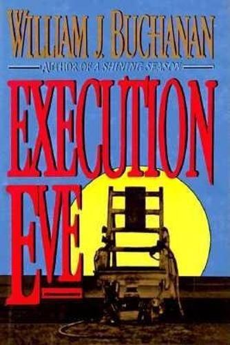 Execution Eve: Biography of Warden Jesse Buchanan, Kentucky Penitentiary: Buchanan, William