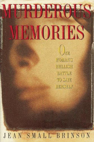 Murderous Memories: One Woman's Hellish Battle to Save Herself