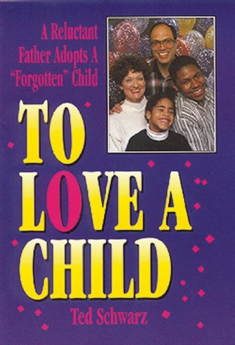 To Love a Child (0882821369) by Schwarz, Ted