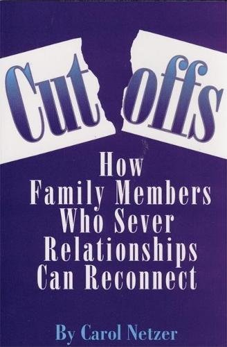 9780882821382: Cutoffs: How Family Members Who Sever Relationships Can Reconnect
