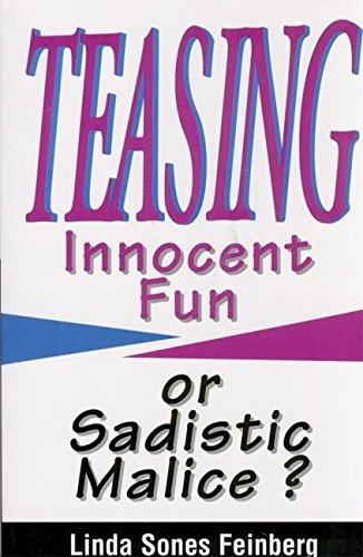 Teasing: Innocent Fun or Sadistic Malice?: Sones Feinberg, Linda