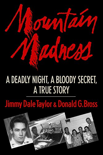 Mountain Madness : A Deadly Night, a: Jimmy Dale Taylor;