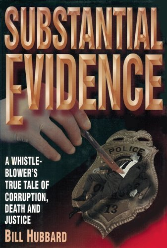 Substantial Evidence: A Whistleblower's True Tale of Corruption, Death and Justice: Hubbard, ...