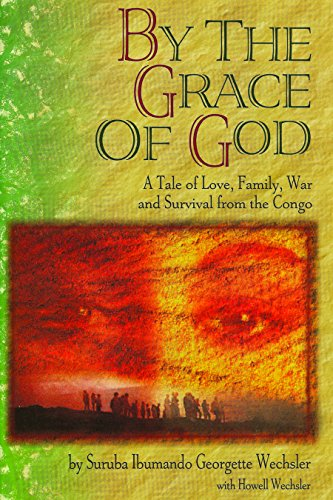 By the Grace of God: A True: Suruba Ibumando Georgette